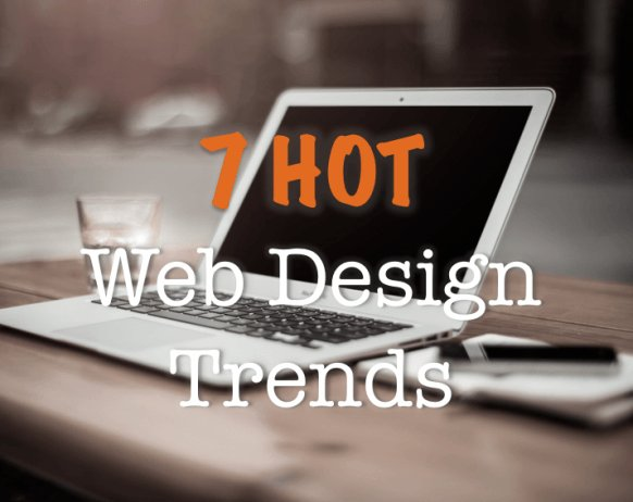 7 Hot Web Design Trends